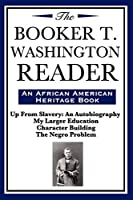 The Booker T. Washington Reader, An African American Heritage Book