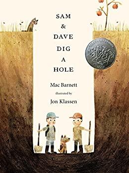 Sam and Dave Dig a Hole  Irma S and James H Black Award for Excellence in Children s Literature  Awards