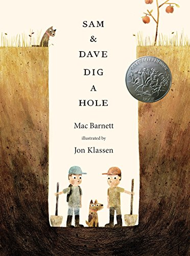 SAM & DAVE DIG A HOLE (Irma S and James H Black Award for Excellence in Children's Literature (Awards))