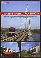U-Bahn, S-Bahn & Tram in Wien: Staedtischer Schienennahverkehr in der oesterreichischen Hauptstadt - Urban Rail in Austria's Capital City Vienna