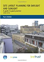 Site Layout Planning for Daylight and Sunlight: A Guide to Good Practice