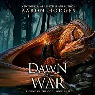Dawn of War      Legend of the Gods, Book 3              Written by:                                                                                                                                 Aaron Hodges                               Narrated by:                                                                                                                                 David Stifel                      Length: 10 hrs and 32 mins     Not rated yet     Overall 0.0