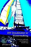 Diy Desalinator or Watermaking 'How we made safe drinking water the Diy way'