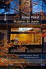 Historias de Japón: Viaje por el país de los samuráis, del sushi y de la tecnología punta par Moret