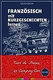 Französisch mit Kurzgeschichten lernen: Tour de France en Camping-car, ein Humoristischer Roman (French Edition)