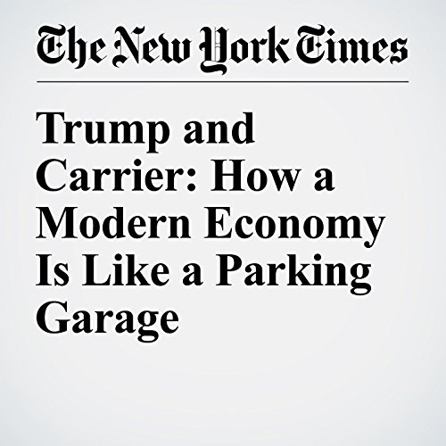 Trump and Carrier: How a Modern Economy Is Like a Parking Garage cover art