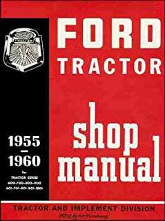 1955 1956 1957 1958 1959 1960 FORD TRACTOR REPAIR SHOP & SERVICE MANUAL - USERS GUIDE - MODELS: any combination: 800 series: 820, 850, 860. 801 series: 811, 841, 851, 861, 871, 881. 900 series 950, 960.901 series 941, 951, 961, 971, 981& 1801