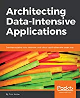 Architecting Data-Intensive Applications Front Cover