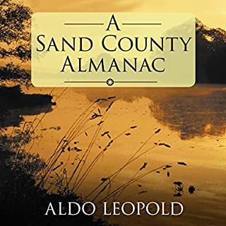 A Sand County Almanac                   By:                                                                                                                                 Aldo Leopold                               Narrated by:                                                                                                                                 Mike Chamberlain                      Length: 7 hrs and 54 mins     246 ratings     Overall 4.6