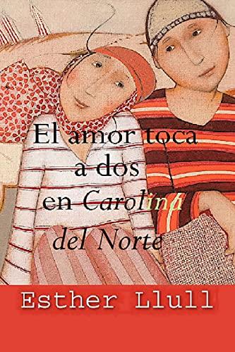 El amor toca a dos en Carolina del Norte de Esther Llull