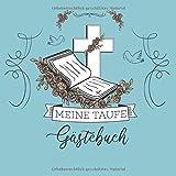 Meine Taufe Gästebuch: Taufgästebuch zum Eintragen kreativer Glückwünsche, Sprüche, Fotos oder Zeichnungen   Tolles Erinnerungsalbum für das Patenkind (German Edition)