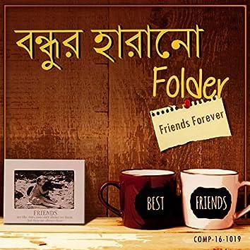 Bondhu'R Harano Folder - Friends Forever