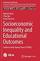 Socioeconomic Inequality and Educational Outcomes: Evidence from Twenty Years of TIMSS (IEA Research for Education)