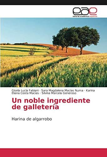 Un noble ingrediente de galletería: Harina de algarrobo