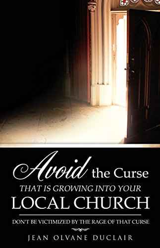 AVOID THE CURSE THAT IS GROWING INTO YOUR LOCAL CHURCH: Don