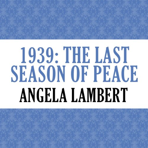 1939: The Last Season of Peace audiobook cover art