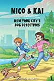 Nico & Kai: New York City's Dog Detectives: The first in a chapter book series about travel, mystery, and manners