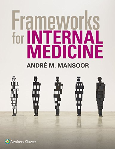 Compare Textbook Prices for Frameworks for Internal Medicine 1 Edition ISBN 9781496359308 by Mansoor, Andre