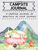 Campsite Journal: A Camping Journal As Beautiful As Your Journey