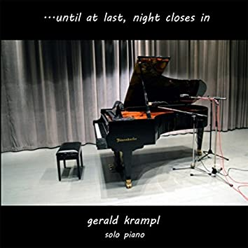 ...until At Last, Night Closes In (Solo Piano)