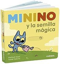 Minino y La Semilla Mágica par Meritxell Martí Orriols