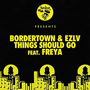Things Should Go feat. Freya