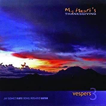 Vespers, Vol. 3: My Heart's Thanksgiving