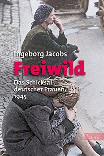 Freiwild: Das Schicksal deutscher Frauen 1945 (0)