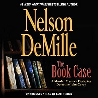The Book Case     A Short Story Featuring Detective John Corey              By:                                                                                                                                 Nelson DeMille                               Narrated by:                                                                                                                                 Scott Brick                      Length: 1 hr and 58 mins     1,521 ratings     Overall 4.2