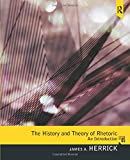 The History and Theory of Rhetoric: An Introduction (5th Edition)
