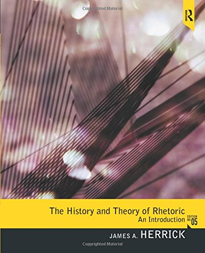Download History and Theory of Rhetoric, The: An Introduction 0205078583