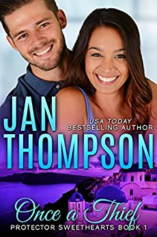 Once a Thief: An International Christian Romantic Suspense (Protector Sweethearts Book 1) by [Jan Thompson]
