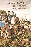 La conquête du Mexique (Poche / Littérature et voyages) (French Edition)