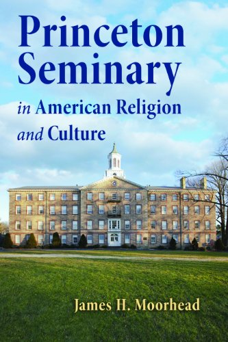 Princeton Seminary in American Religion and Culture