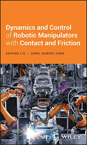 Dynamics and Control of Robotic Manipulators with Contact and Friction Front Cover