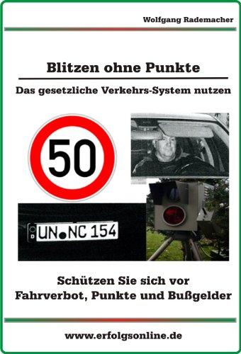 Blitzen ohne Punkte: Das gesetzliche Verkehrs-System nutzen (German Edition)