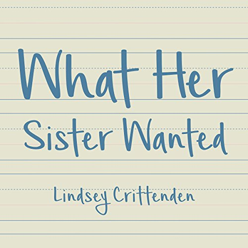 What Her Sister Wanted audiobook cover art