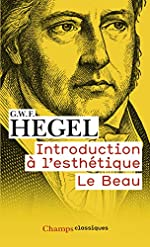 Introduction à l'esthétique - Le Beau de Georg Wilhelm Friedrich Hegel