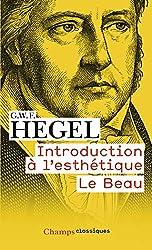 Introduction à l'esthétique - Le Beau de Georg Wilhelm Friedrich Hegel