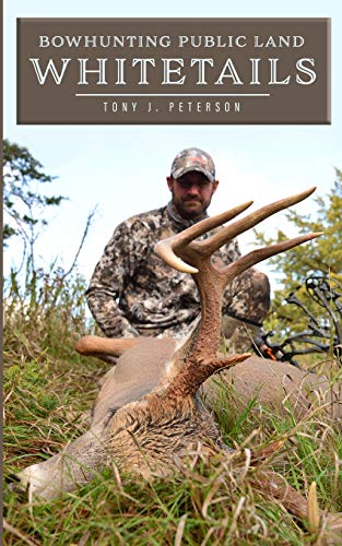 Compare Textbook Prices for Bowhunting Public Land Whitetails  ISBN 9781718174559 by Peterson, Tony J,Ferguson, Michaelean