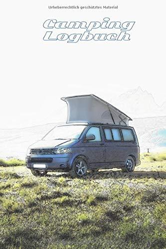 Camping Logbuch: Reisetagebuch für den Camper, Caravan, Reisemobil, Wohnwagen, Wohnmobil Urlaub | Reise Journal | Notizbuch