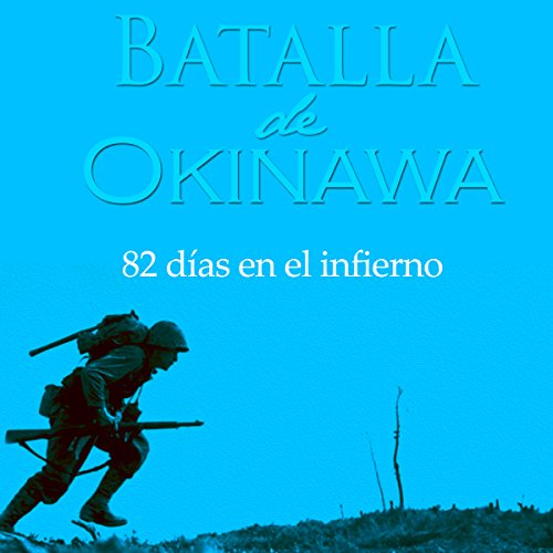La Batalla de Okinawa [Spanish Edition] audiobook cover art