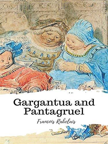 Gargantua and Pantagruel(classics illustrated) (English Edition)
