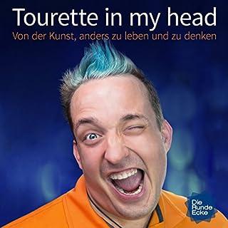 Tourette in my head: Von der Kunst, anders zu leben und zu denken                   Autor:                                                                                                                                 Jean-Marc Lorber                               Sprecher:                                                                                                                                 Jean-Marc Lorber                      Spieldauer: 1 Std. und 58 Min.     18 Bewertungen     Gesamt 4,7