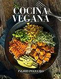 Cocina Vegana: Platos Internacionales para Deleitar tu Paladar y Mantenerte Saludable