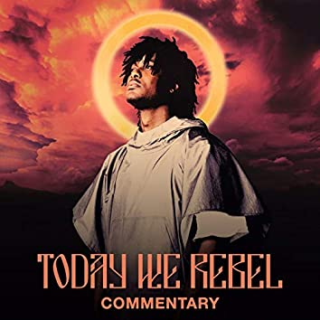 Today We Rebel (Commentary)