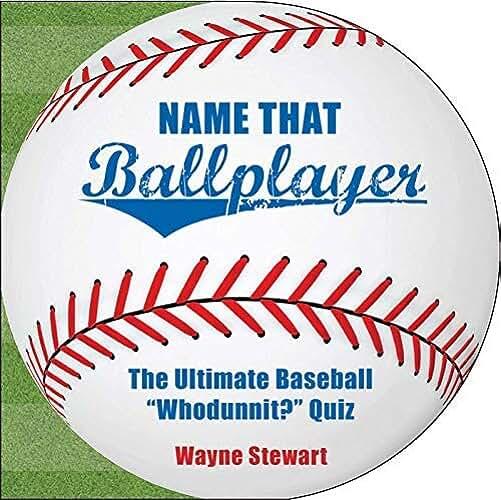 "By Stewart, Wayne [ Name That Ballplayer: The Ultimate Baseball ""Whodunnit?"" Quiz ] [ NAME THAT BALLPLAYER: THE ULTIMATE BASEBALL ""WHODUNNIT?"" QUIZ ] May - 2009 { Paperback }"