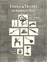Tools and Trades of Americas Past: The Mercer Collection