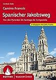 Spanischer Jakobsweg: Von den Pyrenäen bis Santiago de Compostela. 31 Etappen. Mit GPS-Tracks (German Edition)