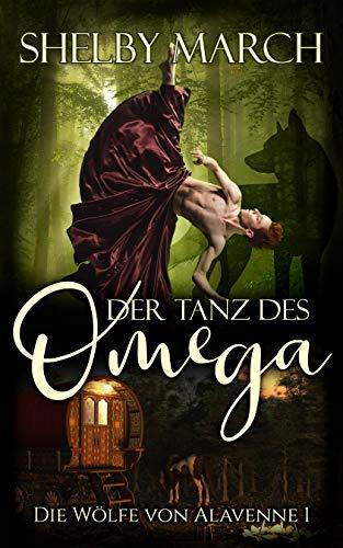 Der Tanz des Omega: Die Wölfe von Alavenne I